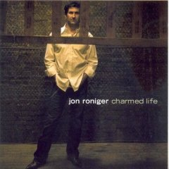 Charmed Life, by Jon                           Roniger, released April 15 2008