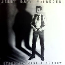 Stand and Cast A Shadow,                   Jerry Dale McFadden, 1986