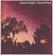 Artwork for digital release, Good                                 Night, Rock&Roll, 2017